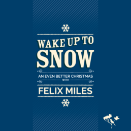 Wake up to Snow, Felix Miles, Christmas Album